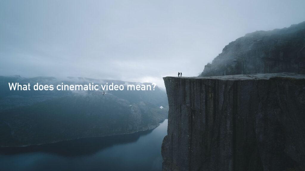 何をもってシネマティックな動画と呼ぶのか?